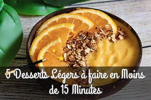 Desserts Légers à faire en Moins de 15 Minutes