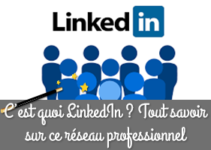 C'est quoi LinkedIn ?