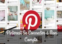 Pinterest Se Connecter à Mon Compte