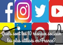 Quels sont les 10 réseaux sociaux les plus utilisés en France?