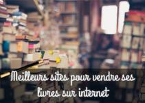 Meilleurs sites pour vendre ses livres sur internet