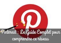 Pinterest : Le Guide Complet