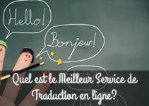 Quel est le Meilleur Service de Traduction en ligne?