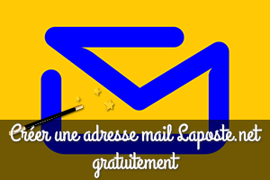 Créer adresse mail Laposte