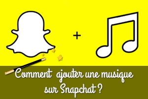 Ajouter musique snapchat story