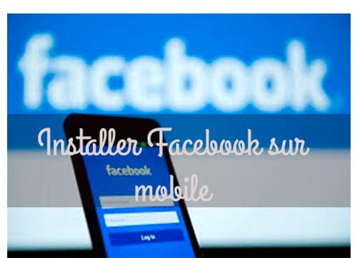 comment installer facebook sur téléphone portable
