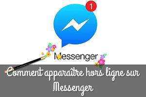 Comment apparaître hors ligne sur Messenger ?