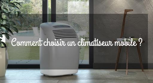 Sur quel climatiseur mobile porter son choix ?