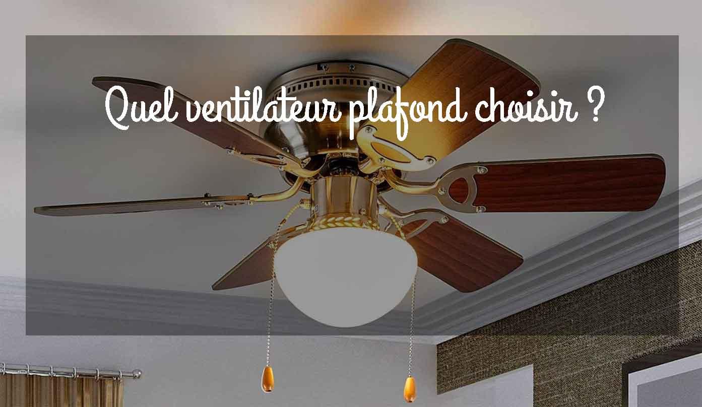 Quel est le meilleur ventilateur plafond ?
