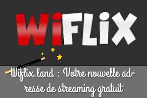 wiflix.land la nouvelle adresse du site